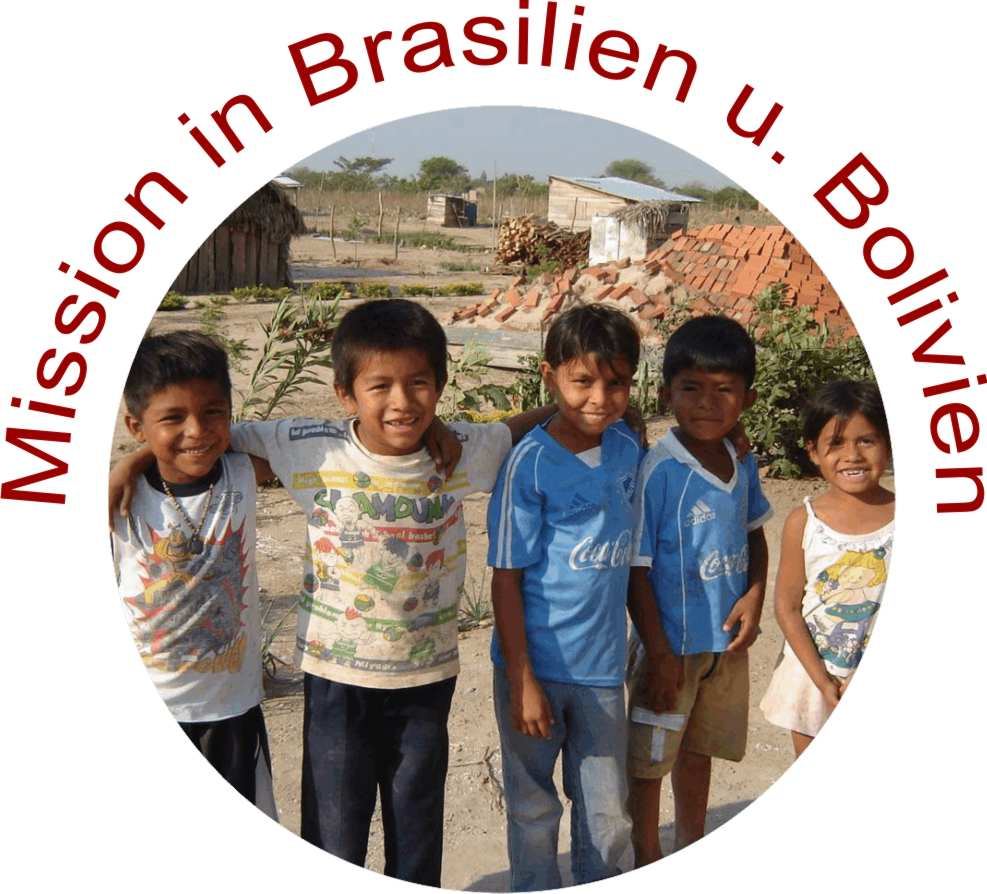 Mission in Brasilien und Bolivien